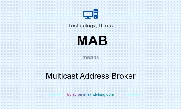 What does MAB mean? It stands for Multicast Address Broker