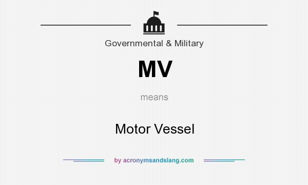 What does MV mean? It stands for Motor Vessel
