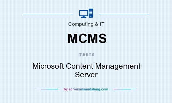 What does MCMS mean? It stands for Microsoft Content Management Server