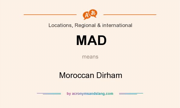 What does MAD mean? It stands for Moroccan Dirham