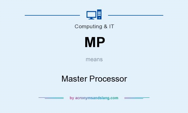 What does MP mean? It stands for Master Processor