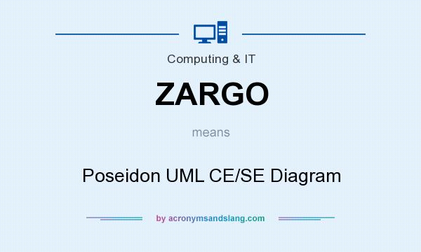 What does ZARGO mean? It stands for Poseidon UML CE/SE Diagram