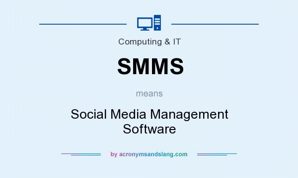 What does SMMS mean? It stands for Social Media Management Software