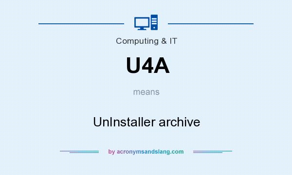 What does U4A mean? It stands for UnInstaller archive