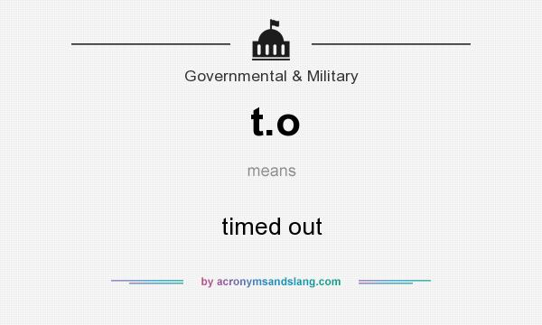 What does t.o mean? It stands for timed out
