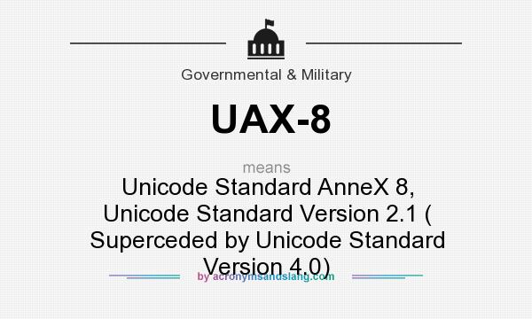 What does UAX-8 mean? It stands for Unicode Standard AnneX 8, Unicode Standard Version 2.1 ( Superceded by Unicode Standard Version 4.0)