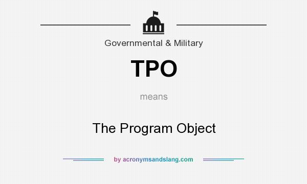 What does TPO mean? It stands for The Program Object