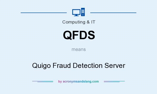 What does QFDS mean? It stands for Quigo Fraud Detection Server