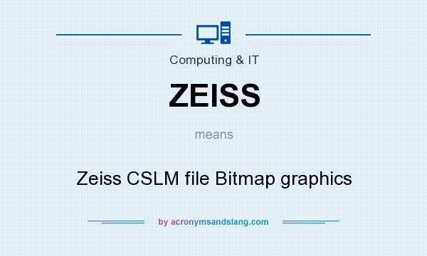 What does ZEISS mean? It stands for Zeiss CSLM file Bitmap graphics