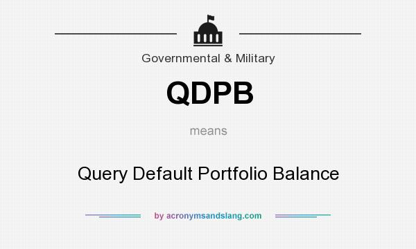 What does QDPB mean? It stands for Query Default Portfolio Balance