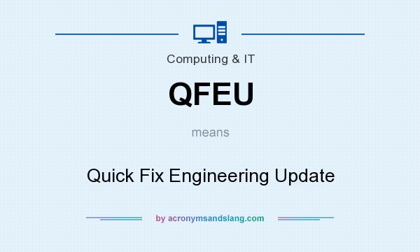 What does QFEU mean? It stands for Quick Fix Engineering Update