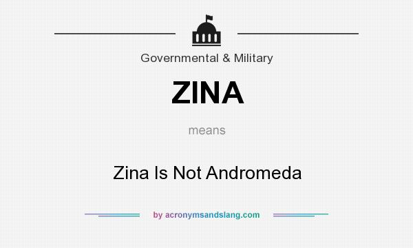What does ZINA mean? It stands for Zina Is Not Andromeda