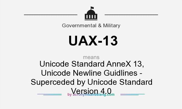 What does UAX-13 mean? It stands for Unicode Standard AnneX 13, Unicode Newline Guidlines - Superceded by Unicode Standard Version 4.0