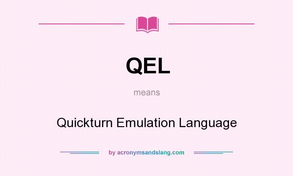 What does QEL mean? It stands for Quickturn Emulation Language