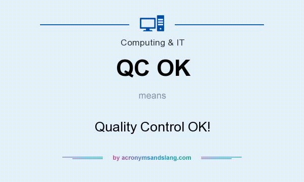 What does QC OK mean? It stands for Quality Control OK!