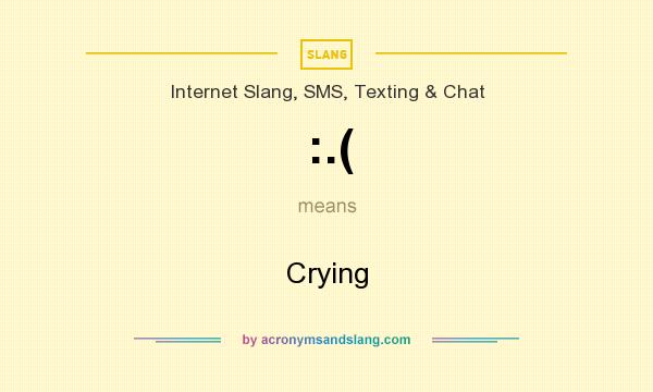 What does :.( mean? It stands for Crying