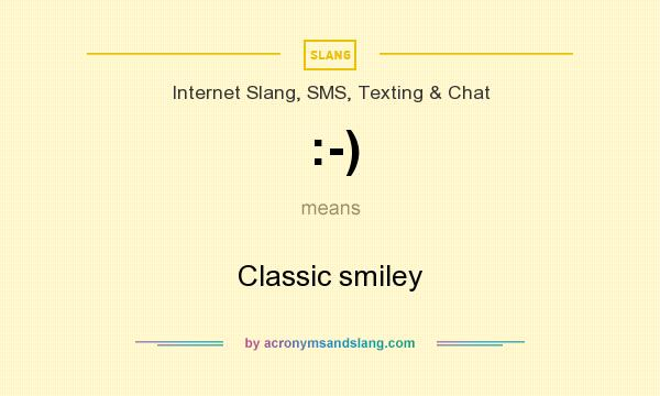 What does :-) mean? It stands for Classic smiley