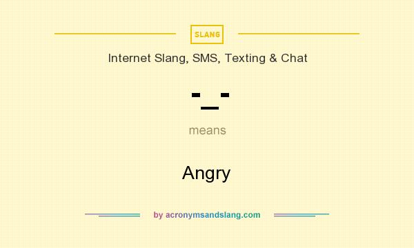 What does -_- mean? It stands for Angry