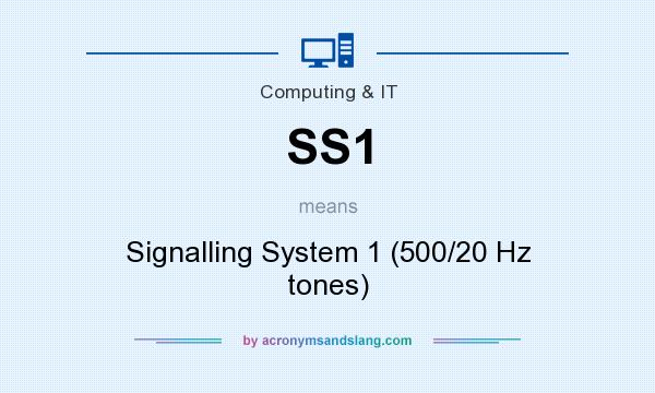 What does SS1 mean? It stands for Signalling System 1 (500/20 Hz tones)