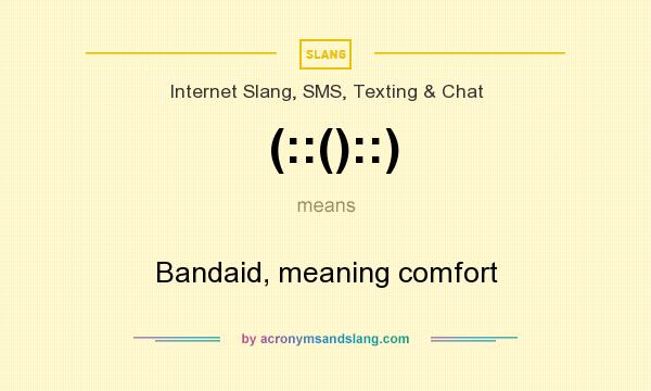 What does (::()::) mean? It stands for Bandaid, meaning comfort