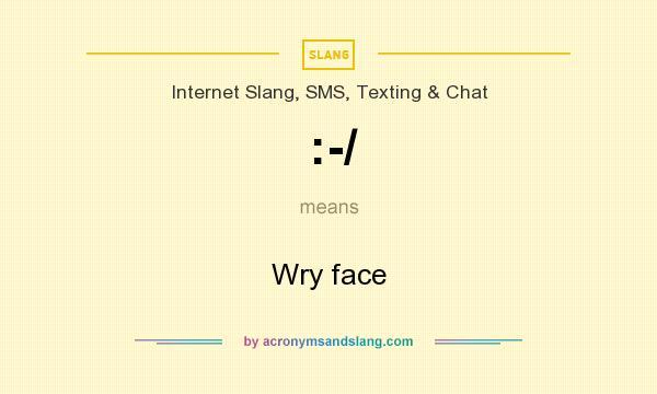 What does :-/ mean? It stands for Wry face