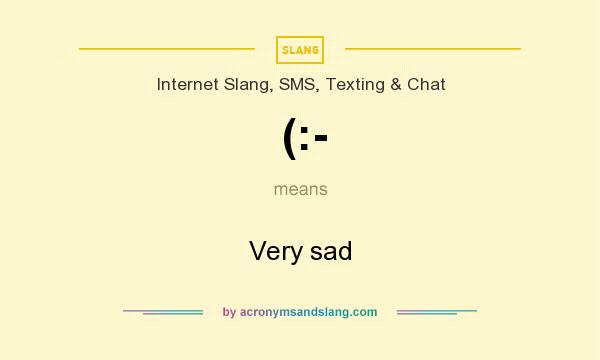 What does (:- mean? It stands for Very sad