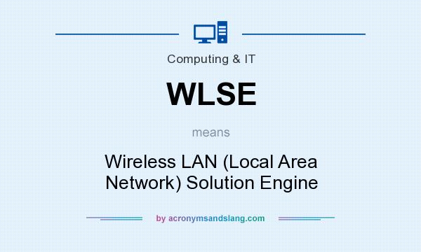 What does WLSE mean? It stands for Wireless LAN (Local Area Network) Solution Engine