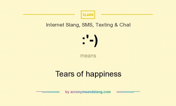 What does :`-) mean? It stands for Tears of happiness