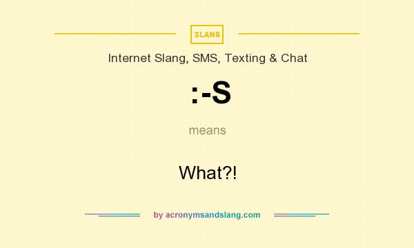 What does :-S mean? It stands for What?!