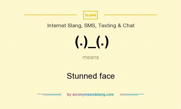 What does (.)_(.) mean? It stands for Stunned face