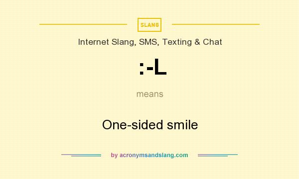 What does :-L mean? It stands for One-sided smile