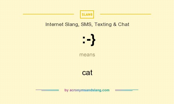 What does :-} mean? It stands for cat