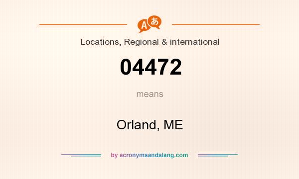 What does 04472 mean? It stands for Orland, ME