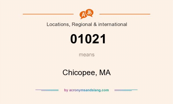 What does 01021 mean? It stands for Chicopee, MA