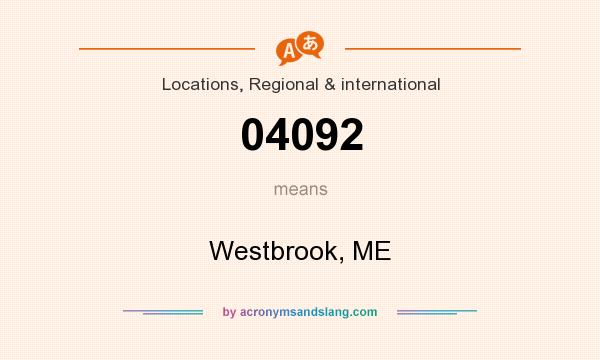 What does 04092 mean? It stands for Westbrook, ME