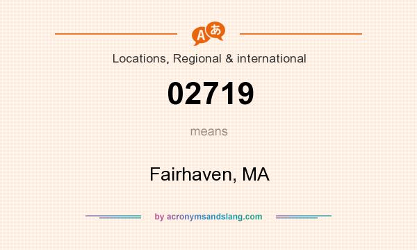 What does 02719 mean? It stands for Fairhaven, MA