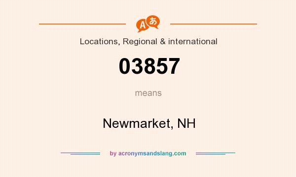 What does 03857 mean? It stands for Newmarket, NH