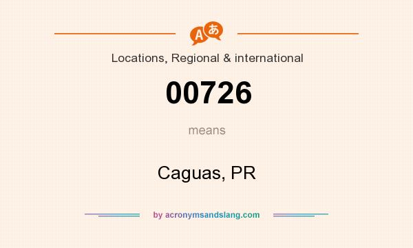 What does 00726 mean? It stands for Caguas, PR