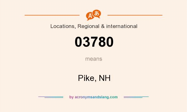 What does 03780 mean? It stands for Pike, NH