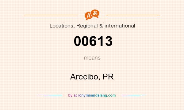 What does 00613 mean? It stands for Arecibo, PR