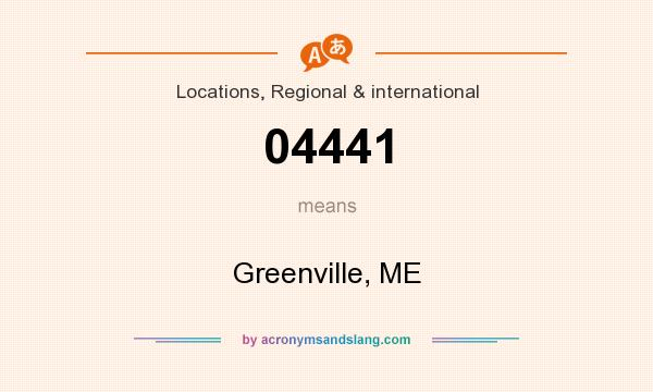 What does 04441 mean? It stands for Greenville, ME