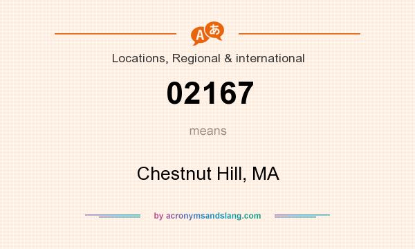 What does 02167 mean? It stands for Chestnut Hill, MA