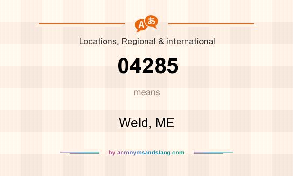 What does 04285 mean? It stands for Weld, ME