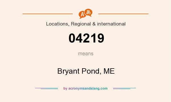 What does 04219 mean? It stands for Bryant Pond, ME