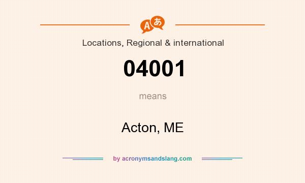 What does 04001 mean? It stands for Acton, ME
