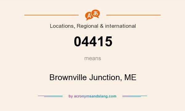 What does 04415 mean? It stands for Brownville Junction, ME