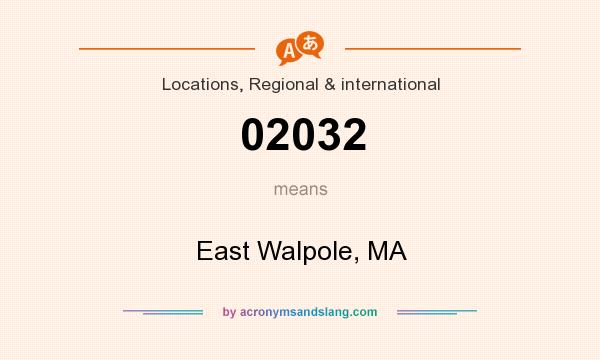 What does 02032 mean? It stands for East Walpole, MA