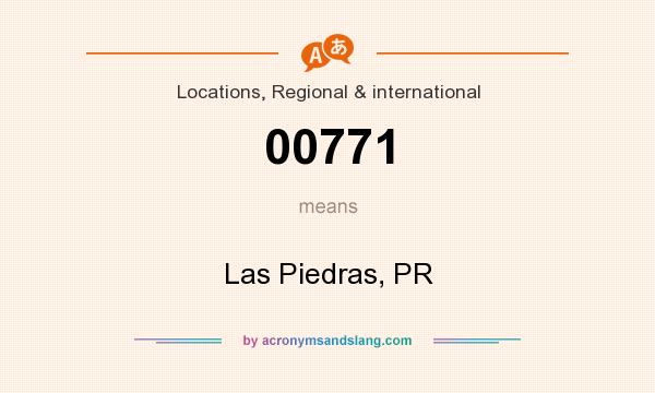 What does 00771 mean? It stands for Las Piedras, PR