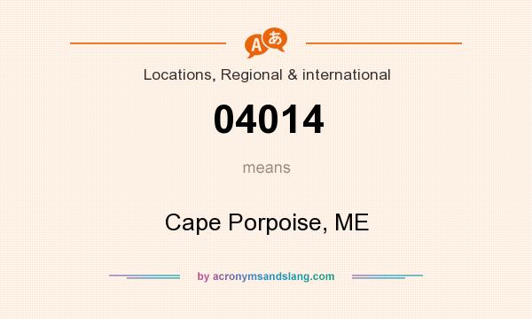 What does 04014 mean? It stands for Cape Porpoise, ME