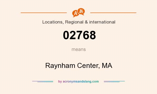 What does 02768 mean? It stands for Raynham Center, MA